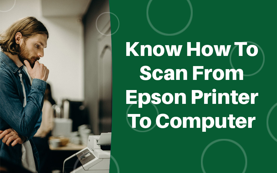 How to scan from Epson printer to computer